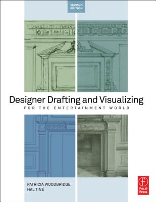 Designer Drafting and Visualizing for the Entertainment World By Woodbridge, Patricia/ Tine, Hal