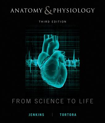 Anatomy and Physiology By Jenkins, Gail/ Kemnitz, Christopher/ Tortora, Gerard J.