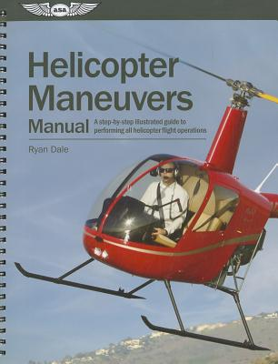 Helicopter Maneuvers Manual By Dale, Ryan